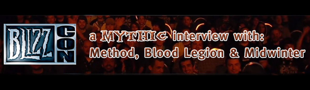 A Mythic Interview with Method, Blood Legion and Midwinter at BlizzCon