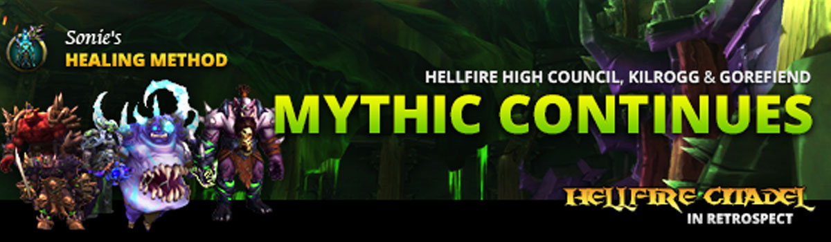 Healing Method: Mythic Continues with Hellfire High Council, Kilrogg and Gorefiend