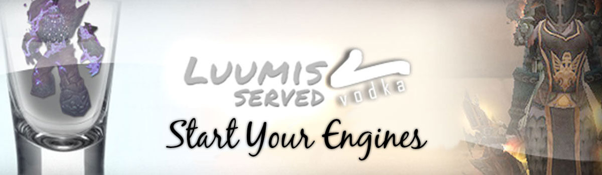 Luumis Served Vodka: Start Your Engines