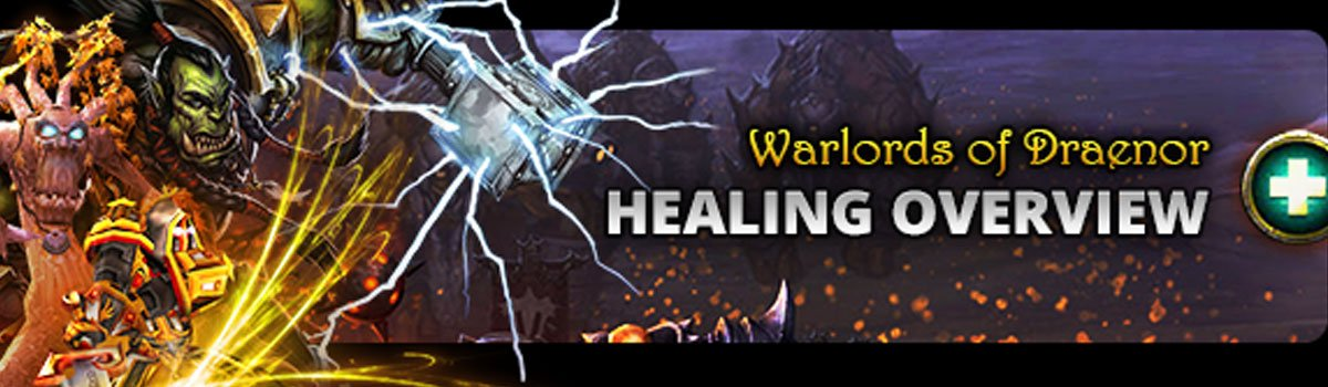 Healing Method: WoD Healing Overview