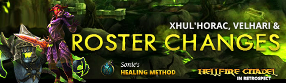 Healing Method: Roster Changes, Xhul'horac and Tyrant Velhari
