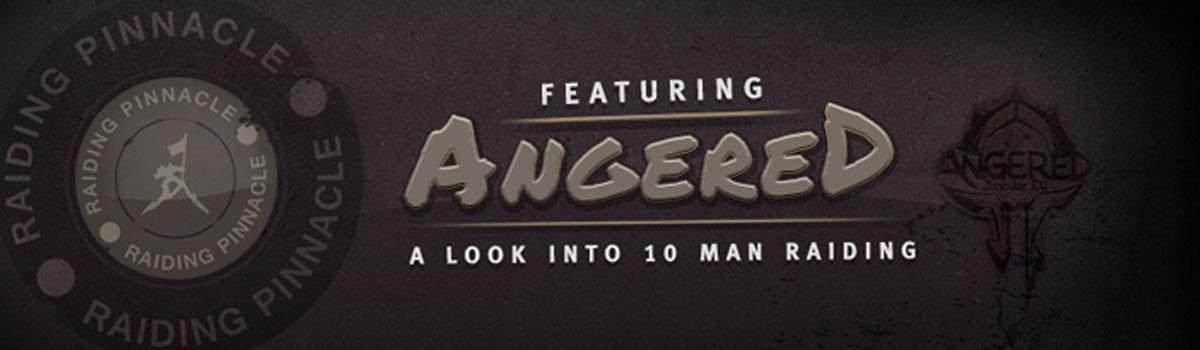 The Raiding Pinnacle: Angered 10 man