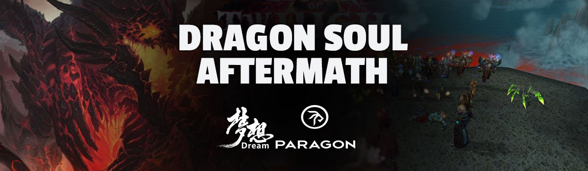 Dragon Soul Aftermath: DREAM Paragon