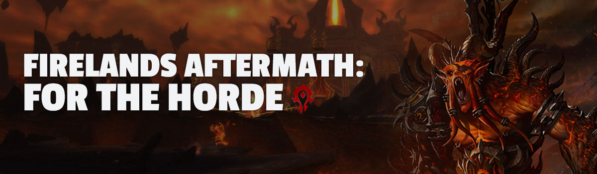 Firelands Aftermath: For the Horde