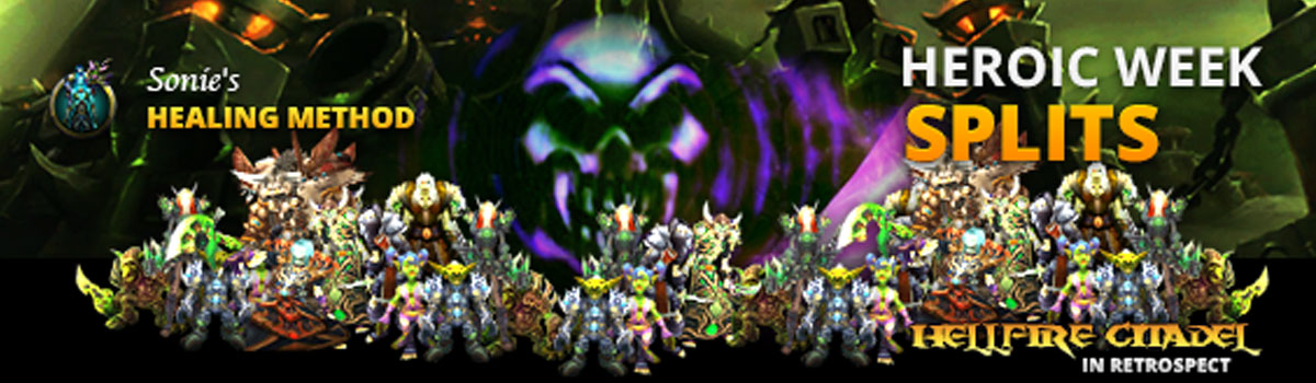 Healing Method: Hellfire Citadel Progress - Heroic Splits Week