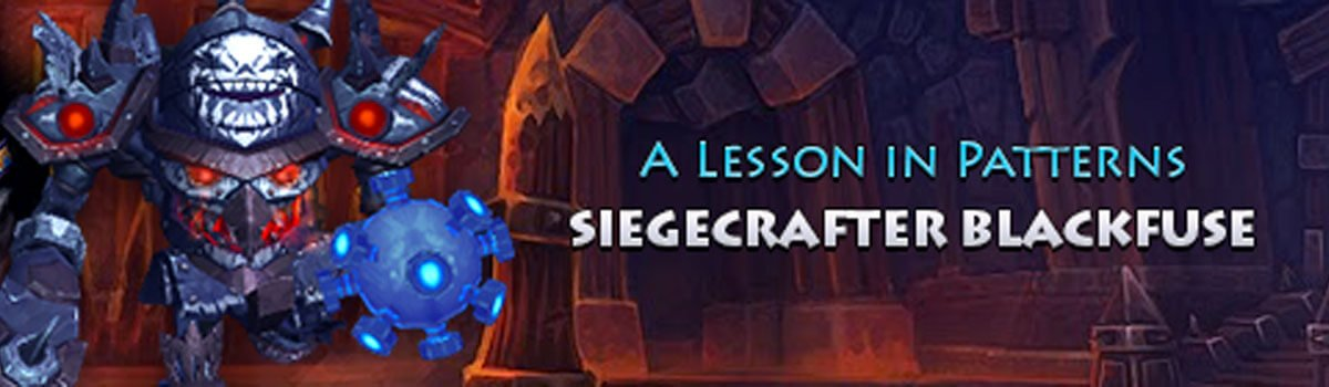 Raiding Outside the Box: Siegecrafter - A Lesson in Patterns