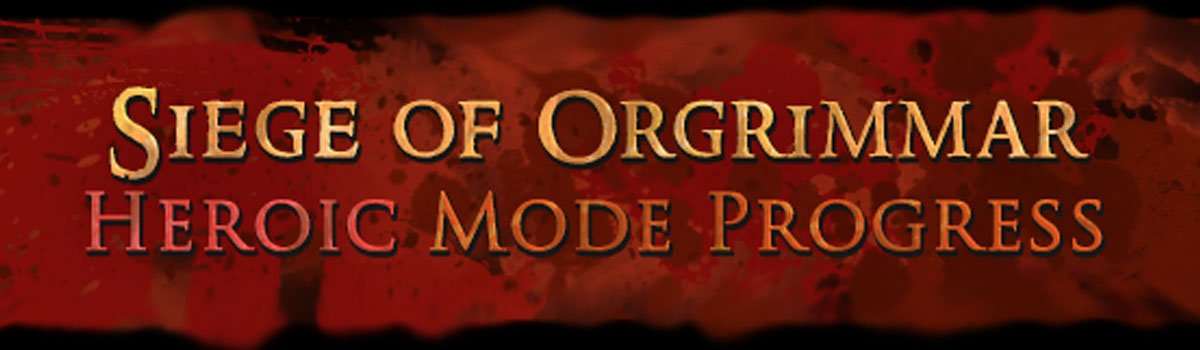 Siege of Orgrimmar Heroic Progress Coverage