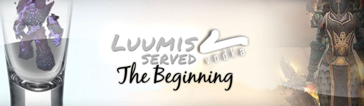 Luumis Served Vodka: The Beginning